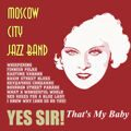 Moscow City Jazz Band - Yes Sir! That's My Baby (2006)