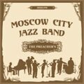 Moscow City Jazz Band - The Preacher's (2009)
